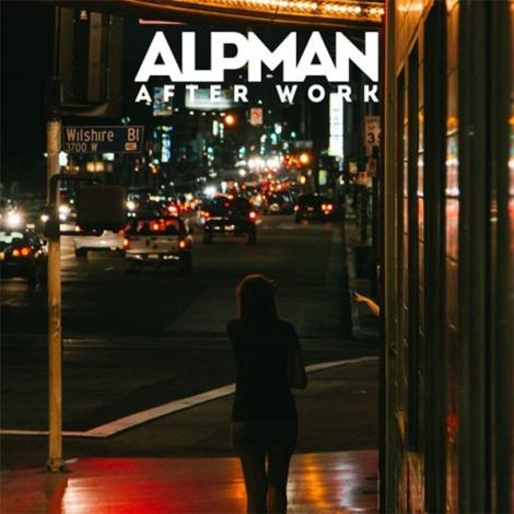 Alpman Afetr Work