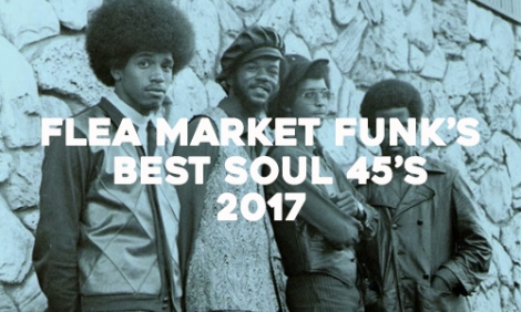 Best of 2017: The Soul | Flea Market Funk