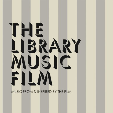 The Library Music Film: Music From And Inspired By The Film