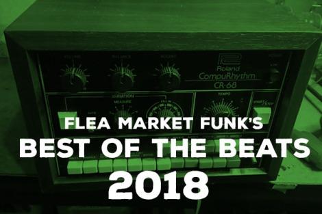Best of 2018: The Beats | Flea Market Funk